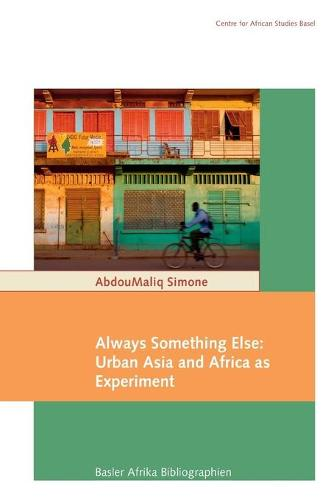 Always Something Else: Urban Asia and Africa as Experiment (Paperback)