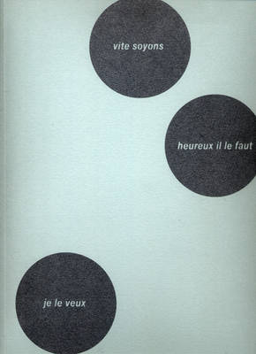 Alain Huck: Vite Soyons Heureux Il Le Faut Je Le Veux (Paperback)