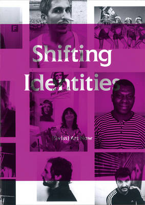 Shifting Identities: (Swiss) Art Now (Paperback)