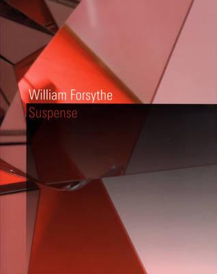 William Forsythe: Suspense (Paperback)