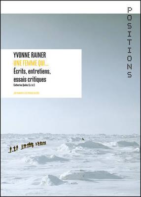 Yvonne Rainer: Une Femme Qui... Aecrits, Entretiens, Essais Critiques (Paperback)