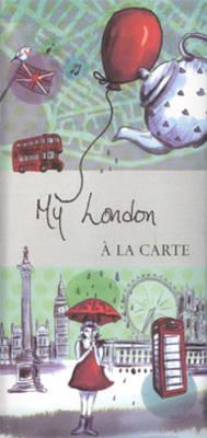 My London a La Carte: City Map, Guidebook and Piece of Art - My City a La Carte Maps (Sheet map, folded)