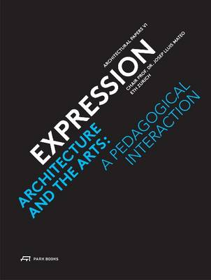 Expression - Architecture and the Arts: A Pedagogical Interaction (Paperback)