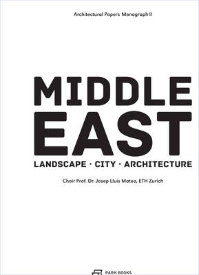 The Middle East - Territory, City, Architecture (Hardback)