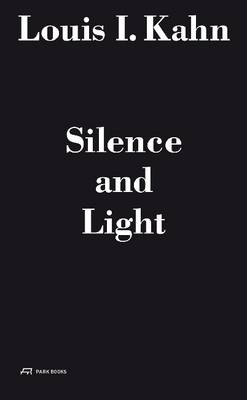 Louis I. Kahn - Silence and Light: The Lecture at Eth Zurich, February 12, 1969 (Hardback)