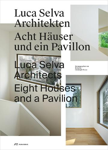 Luca Selva Architects - Eight Houses and a Pavilion (Paperback)