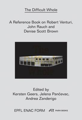 A Difficult Whole - A Reference Book on the Work of Robert Venturi and Denise Scott Brown (Hardback)