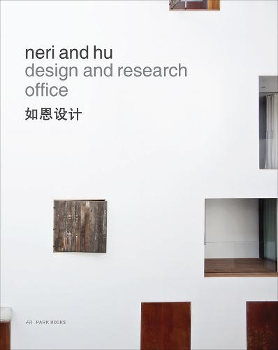 Neri and Hu Design and Research Office - Works and Projects 2004 - 2014 (Hardback)