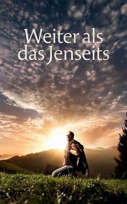 Weiter ALS Das Jenseits (Paperback)