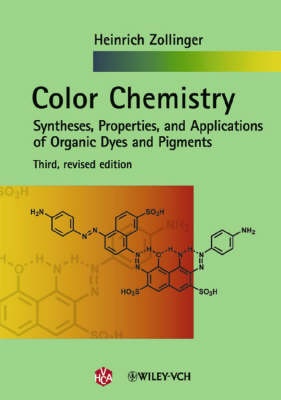 Color Chemistry: Syntheses, Properties, and Applications of Organic Dyes and Pigments (Hardback)