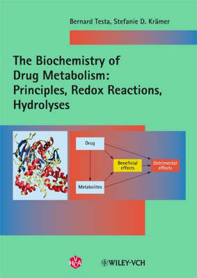 The The Biochemistry of Drug Metabolism: The Biochemistry of Drug Metabolism Principles, Redox Reactions, Hydrolyses v. 1 - Biochemistry of Drug Metabolism (VCH) (Paperback)