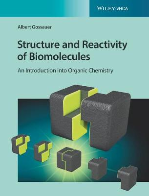Structure and Reactivity of Biomolecules: An Introduction into Organic Chemistry (Paperback)