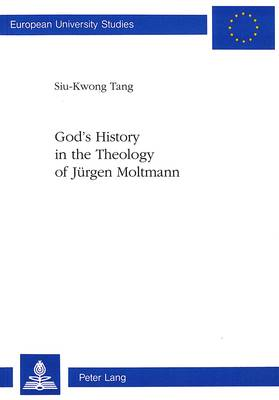 God's History in the Theology of Jurgen Moltmann - European University Studies v. 573 (Paperback)