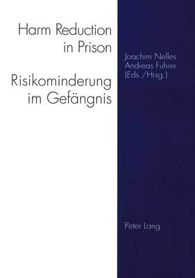 Harm Reduction in Prison: Strategies Against Drugs, AIDS and Risk Behaviour (Paperback)