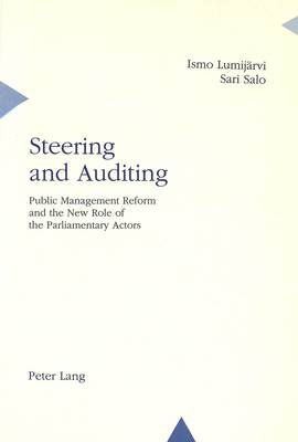 Steering and Auditing: Public Management Reform and the New Role of the Parliamentary Actors (Paperback)
