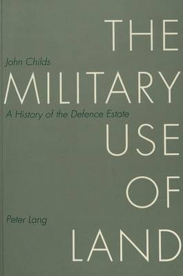 The Military Use of Land: History of the Defence Estate (Paperback)