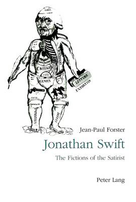Jonathan Swift: The Fictions of Satirist - From Parody to Vision (Paperback)