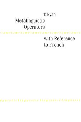 Metalinguistic Operators with Reference to French (Paperback)