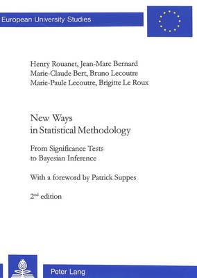 New Ways in Statistical Methodology: From Significance Tests to Bayesian Inference - European University Studies, Series 6: Psychology v. 618 (Paperback)