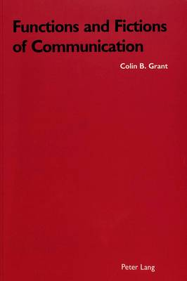 Functions and Fictions of Communication (Paperback)