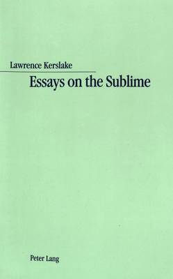 Essays on the Sublime: Analyses of French Writings on the Sublime from Boileau to La Harpe (Paperback)