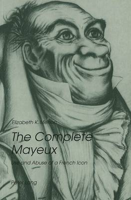 Complete Mayeux: Use and Abuse of a French Icon (Paperback)