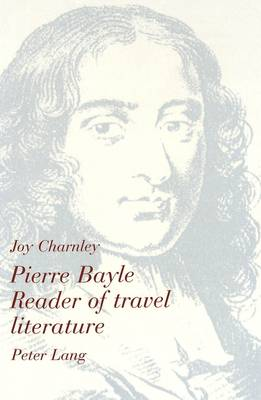 Pierre Bayle: Reader of Travel Literature (Paperback)
