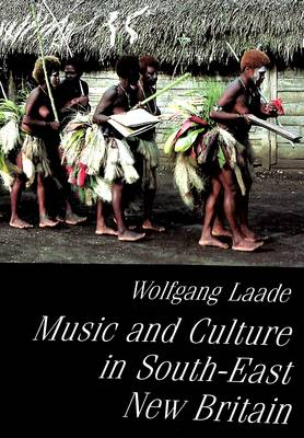 Music and Culture in South-East New Britain: Using Territorial Survey of Oceanic Music Report on Field Research Conducted in August-October 1988 (Paperback)