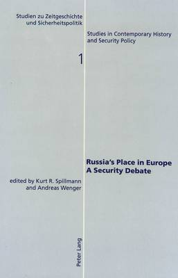 Russia's Place in Europe: A Security Debate - Studies in Contemporary History & Security Policy v. 1 (Paperback)