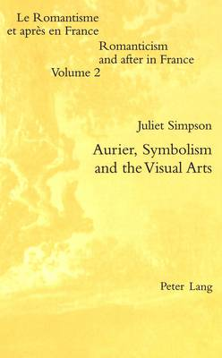 Aurier, Symbolism and the Visual Arts - Romanticism & After in France v. 2 (Paperback)