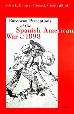 European Perception of the Spanish-American War of 1898 (Paperback)