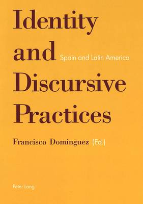 Identity and Discursive Practices: Spain and Latin Americas (Paperback)