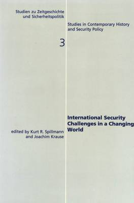 International Security Challenges in a Changing World - Studies in Contemporary History & Security Policy v. 3 (Paperback)