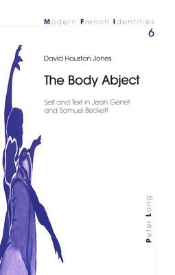 The Body Abject - Modern French Identities 6 (Paperback)