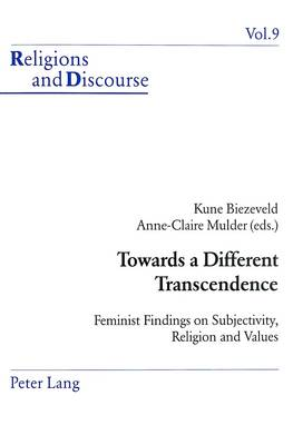 Towards a Different Transcendence - Religions and Discourse 9 (Paperback)