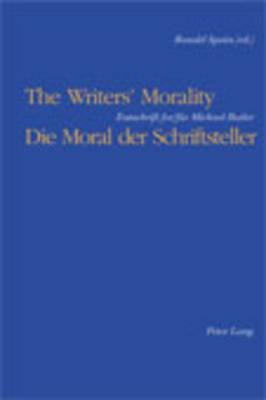 Writers' Morality / Die Moral Der Schriftsteller: Festschrift For/fuer Michael Butler (Paperback)