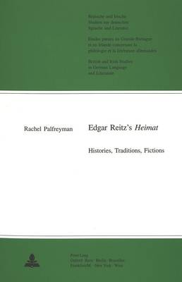 Edgar Reitz's Heimat - Britische und Irische Studien zur Deutschen Sprache und Literatur/British and Irish Studies in German Language and Literature 21 (Paperback)