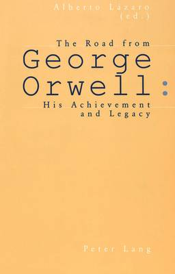 The Road from George Orwell: His Achievement and Legacy (Paperback)