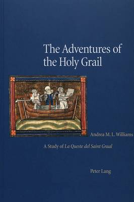 The Adventures of the Holy Grail: A Study of la Queste del Saint Graal (Paperback)