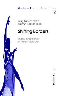 Shifting Borders: Theory and Identity in French Literature - Modern French Identities 12 (Paperback)