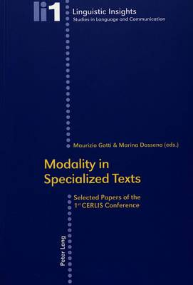 Modality in Specialized Texts: Selected Papers of the 1st CERLIS Conference - Linguistic Insights v. 1 (Paperback)