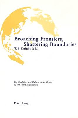 Broaching Frontiers, Shattering Boundaries: On Tradition and Culture at the Dawn of the Third Millennium -  Proceedings of the 21st International Congress of F.I.L.L.M. Held in Harare, Zimbabwe, 26-30 July 1999 (Paperback)