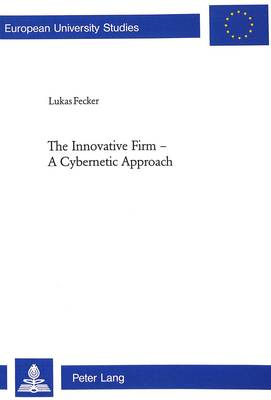 Innovative Firm - A Cybernetic Approach: 2797 (Paperback)