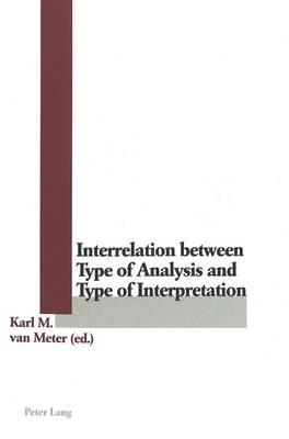 Interrelation between Type of Analysis and Type of Interpretation (Paperback)