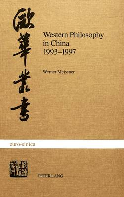Western Philosophy in China 1993-1997: A Bibliography - Euro-sinica v. 11 (Paperback)