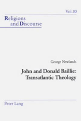 John and Donald Baillie: Transatlantic Theology - Religions and Discourse 10 (Paperback)
