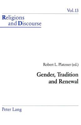 Gender, Tradition and Renewal - Religions and Discourse v. 13 (Paperback)