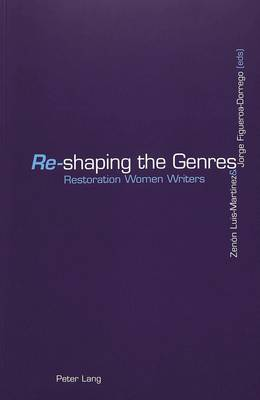 Re-Shaping the Genres: Restoration Women Writers (Paperback)