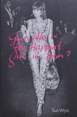 Susi Wyss: Guess Who Is the Happiest Girl in Town (Hardback)