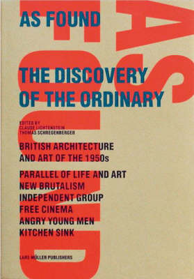 As Found: Independent Group and New Brutalism (Hardback)